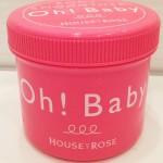 HOUSE OF ROSEのOH BABYでつるつる肌がクセになる